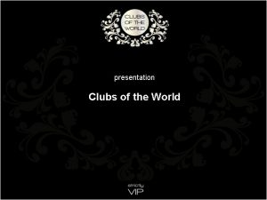 presentation Clubs of the World Clubs of the