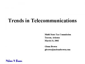 Trends in Telecommunications MultiState Tax Commission Tucson Arizona