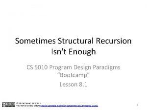 Sometimes Structural Recursion Isnt Enough CS 5010 Program