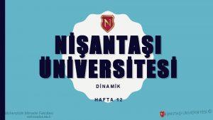 NANTAI NVERSTES DNAMK HAFTA 12 Mhendislik Mimarlk Fakltesi