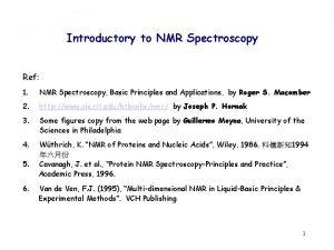 Introductory to NMR Spectroscopy Ref 1 NMR Spectroscopy