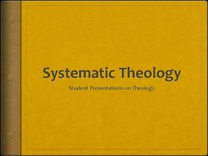 Systematic Theology Student Presentations on Theology God as