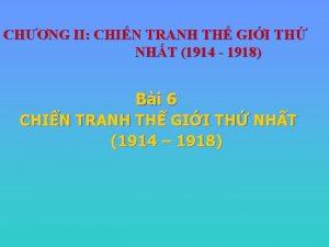CHNG II CHIN TRANH TH GII TH NHT