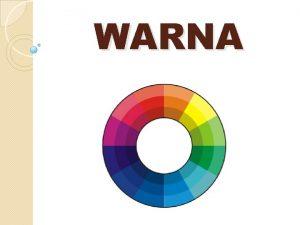 WARNA Daftar isi Pengertian Lingkaran KLIK warna KLIK