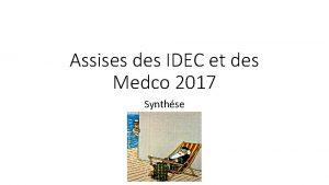Assises des IDEC et des Medco 2017 Synthse