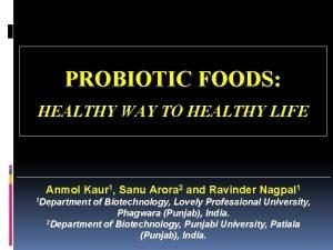 PROBIOTIC FOODS HEALTHY WAY TO HEALTHY LIFE Anmol