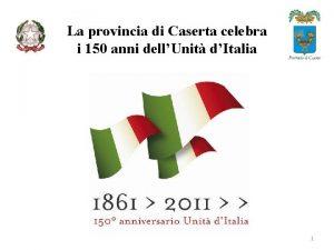 La provincia di Caserta celebra i 150 anni