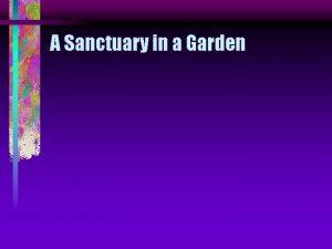 A Sanctuary in a Garden A Sanctuary in