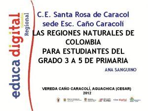 CENTRO EDUCATIVO SANTA ROSA DE CARACOL SEDE MARINILLA