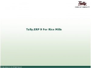 Tally ERP 9 For Rice Mills Tally Solutions