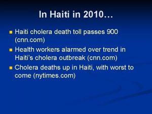 In Haiti in 2010 Haiti cholera death toll