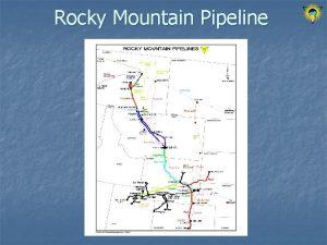 Rocky Mountain Pipeline Cheyenne Pipeline Status report n