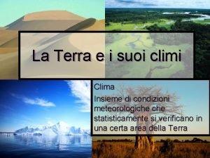La Terra e i suoi climi Clima Insieme