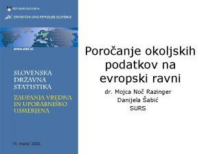 Poroanje okoljskih podatkov na evropski ravni dr Mojca