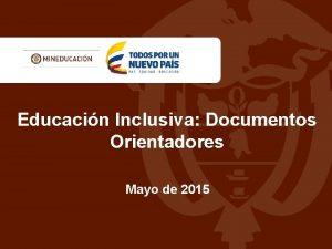 Educacin Inclusiva Documentos Orientadores Mayo de 2015 Aumentar