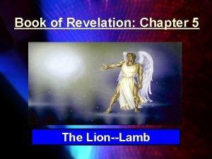 Book of Revelation Chapter 5 The LionLamb Revelation