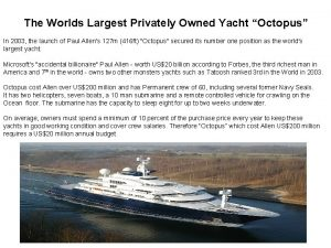 The Worlds Largest Privately Owned Yacht Octopus In