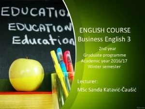 ENGLISH COURSE Business English 3 2 nd year