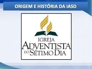 ORIGEM E HISTRIA DA IASD INTRODUO O livro