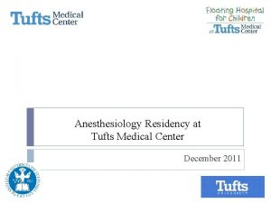 Anesthesiology Residency at Tufts Medical Center December 2011