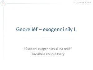 VY32INOVACE26 18 Georelif exogenn sly I Psoben exogennch