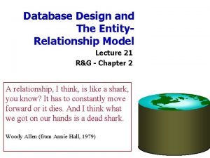 Database Design and The Entity Relationship Model Lecture