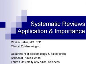 Systematic Reviews Application Importance Payam Kabiri MD Ph