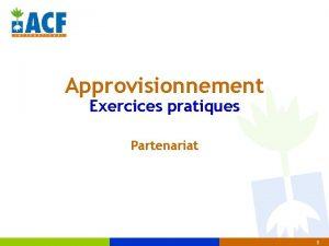 Approvisionnement Exercices pratiques Partenariat 1 Lancement dun achat