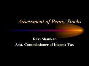 Assessment of Penny Stocks Ravi Shankar Asst Commissioner