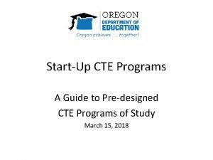 StartUp CTE Programs A Guide to Predesigned CTE