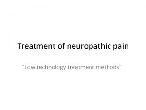 Treatment of neuropathic pain Low technology treatment methods