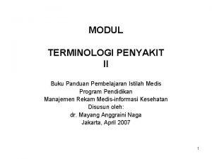 MODUL TERMINOLOGI PENYAKIT II Buku Panduan Pembelajaran Istilah