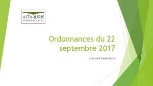 Ordonnances du 22 septembre 2017 LAccord Majoritaire Accord