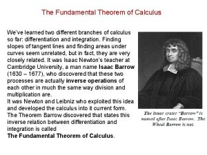 The Fundamental Theorem of Calculus Weve learned two