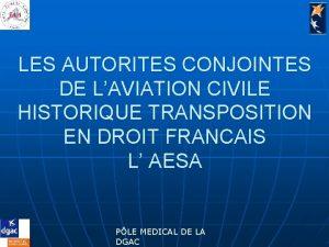 LES AUTORITES CONJOINTES DE LAVIATION CIVILE HISTORIQUE TRANSPOSITION