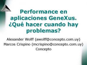 Performance en aplicaciones Gene Xus Qu hacer cuando