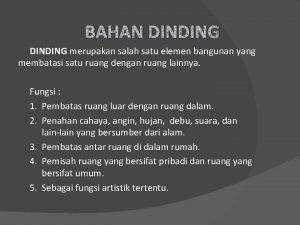 BAHAN DINDING merupakan salah satu elemen bangunan yang