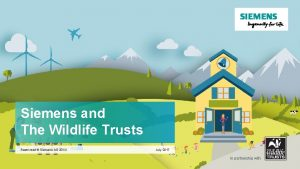 Siemens and The Wildlife Trusts Restricted Siemens AG
