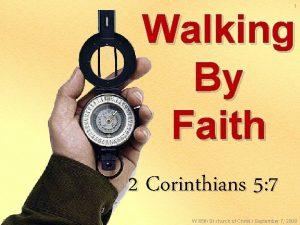 1 Walking By Faith 2 Corinthians 5 7