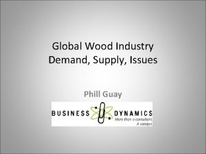 Global Wood Industry Demand Supply Issues Phill Guay