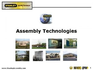 Assembly Technologies www Stanley Assembly com 1 Company