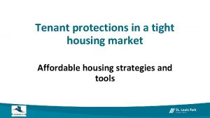 Tenant protections in a tight housing market Affordable