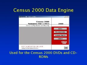 Census 2000 Data Engine Used for the Census