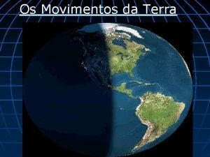 Os Movimentos da Terra Terra Dimetro No uma
