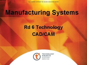 Manufacturing Systems Rd 6 Technology CADCAM CADCAM Workshops