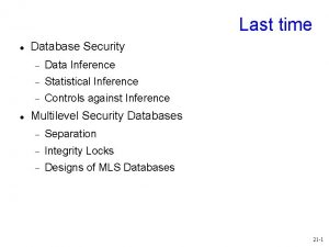 Last time Database Security Data Inference Statistical Inference