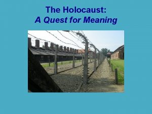 The Holocaust A Quest for Meaning Holocaust Denial