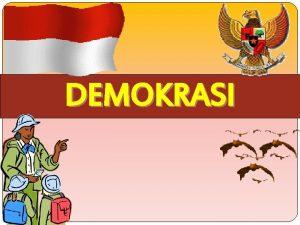 DEMOKRASI PENGERTIAN DEMOKRASI Secara Etimologis demokrasi berasal dari