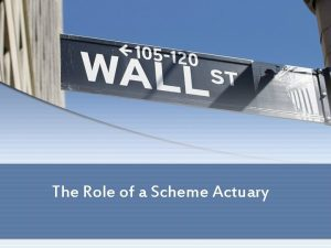The Role of a Scheme Actuary Duties of