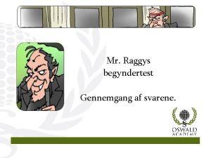 Mr Raggys begyndertest Gennemgang af svarene 1 Svar